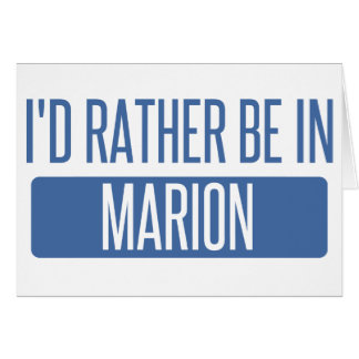 I'd rather be in Marion Card