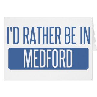 I'd rather be in Medford OR Card