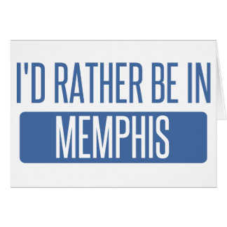 I'd rather be in Memphis Card