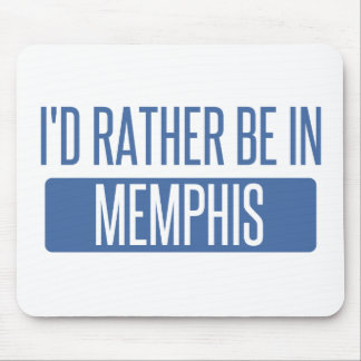 I'd rather be in Memphis Mouse Pad