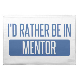 I'd rather be in Mentor Placemats