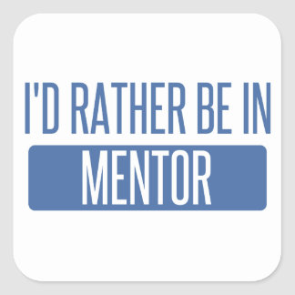 I'd rather be in Mentor Square Sticker