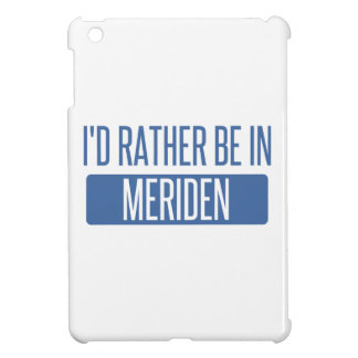 I'd rather be in Meriden iPad Mini Case