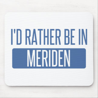 I'd rather be in Meriden Mouse Pad