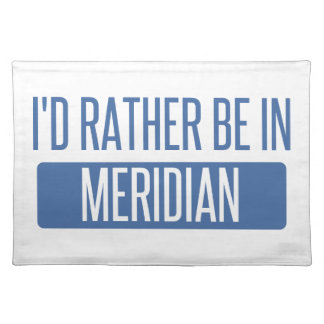 I'd rather be in Meridian ID Placemat