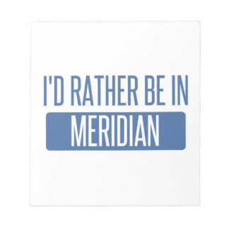 I'd rather be in Meridian MS Notepad
