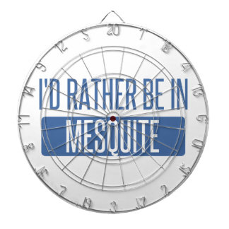 I'd rather be in Mesquite Dartboard
