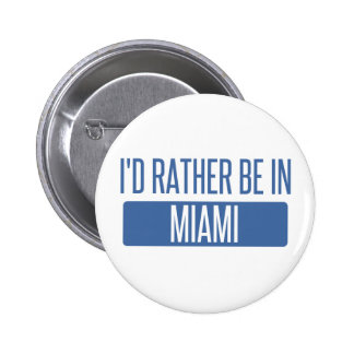 I'd rather be in Miami 2 Inch Round Button