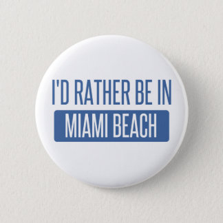 I'd rather be in Miami Beach 2 Inch Round Button