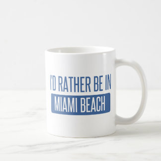 I'd rather be in Miami Beach Coffee Mug