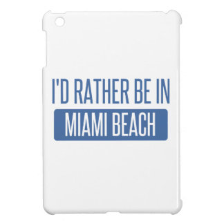 I'd rather be in Miami Beach iPad Mini Case