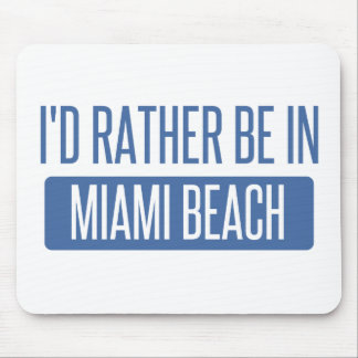 I'd rather be in Miami Beach Mouse Pad