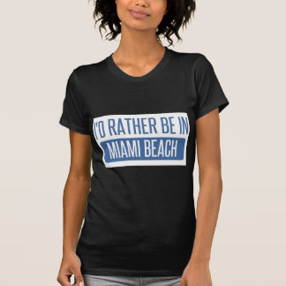 I'd rather be in Miami Beach T-Shirt