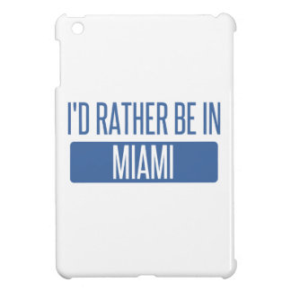 I'd rather be in Miami Case For The iPad Mini