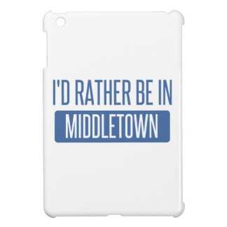 I'd rather be in Middletown CT iPad Mini Covers