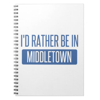 I'd rather be in Middletown CT Notebooks