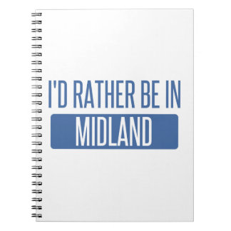 I'd rather be in Midland TX Notebooks