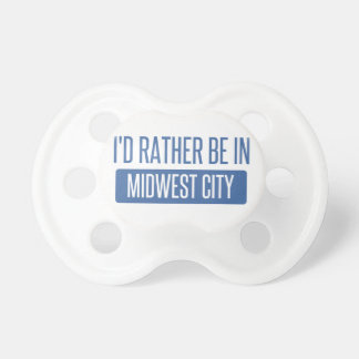 I'd rather be in Midwest City Pacifier