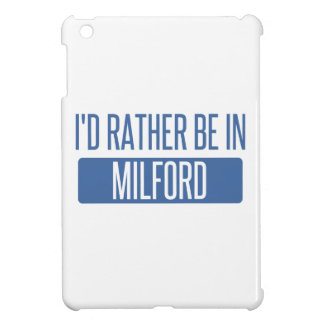 I'd rather be in Milford Cover For The iPad Mini