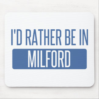 I'd rather be in Milford Mouse Pad