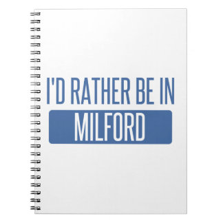 I'd rather be in Milford Spiral Notebook