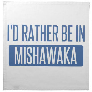 I'd rather be in Mishawaka Napkin
