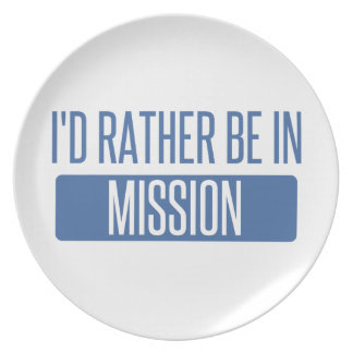 I'd rather be in Mission Plate