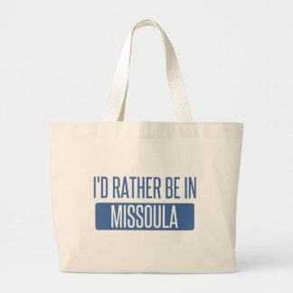 I'd rather be in Missoula Large Tote Bag