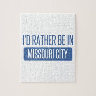 I'd rather be in Missouri City Jigsaw Puzzle
