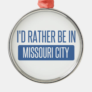 I'd rather be in Missouri City Silver-Colored Round Ornament