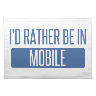 I'd rather be in Mobile Placemat
