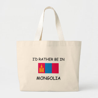 I'd rather be in Mongolia Large Tote Bag