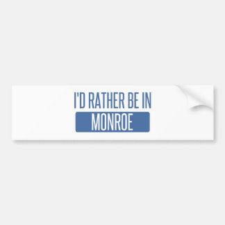 I'd rather be in Monroe Bumper Sticker