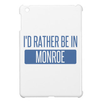 I'd rather be in Monroe iPad Mini Cases