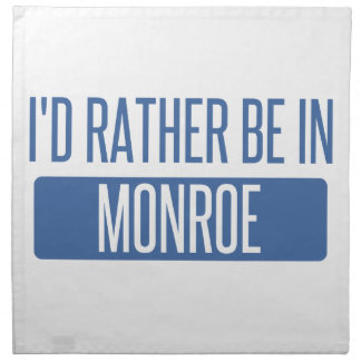I'd rather be in Monroe Napkin