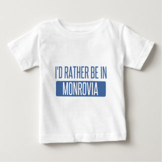 I'd rather be in Monrovia Baby T-Shirt