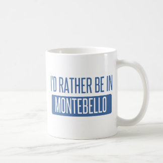 I'd rather be in Montebello Coffee Mug