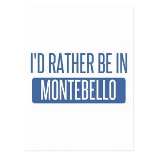 I'd rather be in Montebello Postcard