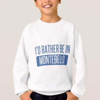 I'd rather be in Montebello Sweatshirt