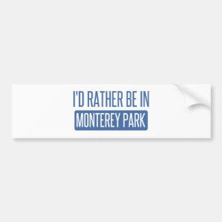 I'd rather be in Monterey Park Bumper Sticker