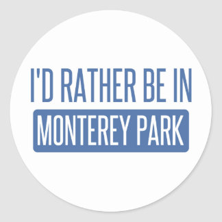 I'd rather be in Monterey Park Classic Round Sticker