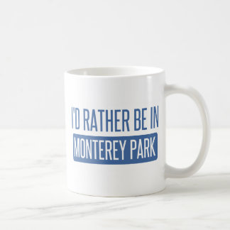 I'd rather be in Monterey Park Coffee Mug