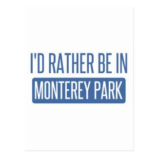 I'd rather be in Monterey Park Postcard
