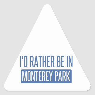 I'd rather be in Monterey Park Triangle Sticker