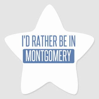 I'd rather be in Montgomery Star Sticker