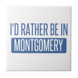 I'd rather be in Montgomery Tiles