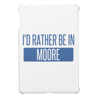 I'd rather be in Moore iPad Mini Cover