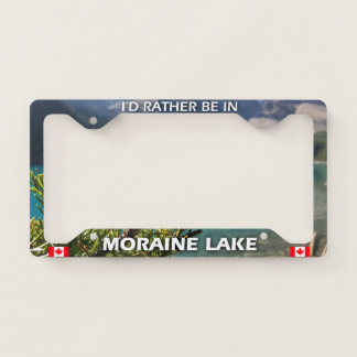 I'd Rather Be In Moraine Lake License Plate Frame
