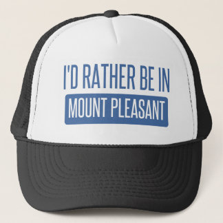 I'd rather be in Mount Pleasant Trucker Hat