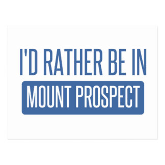 I'd rather be in Mount Prospect Postcard